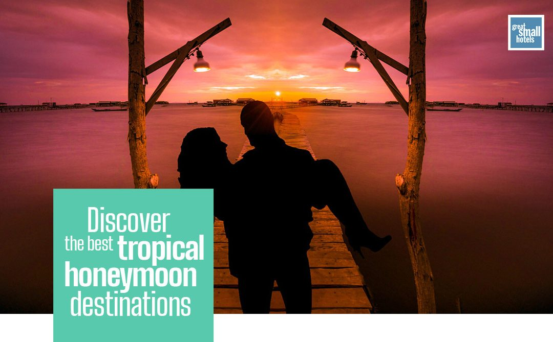 Discover the best tropical honeymoon destinations