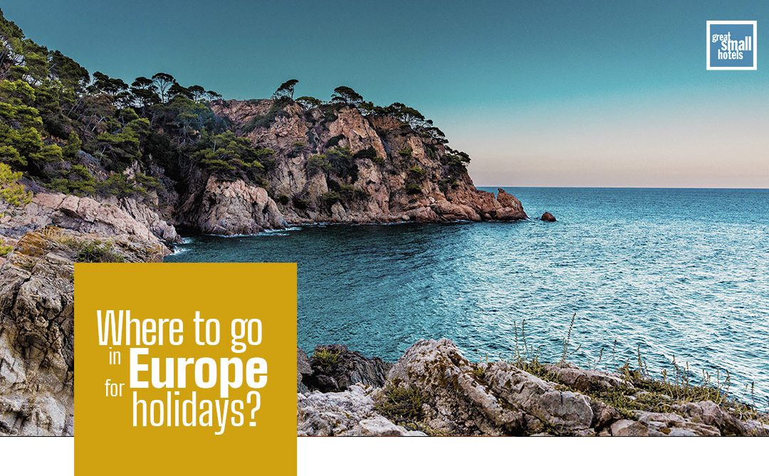 Where to go in Europe for holidays?
