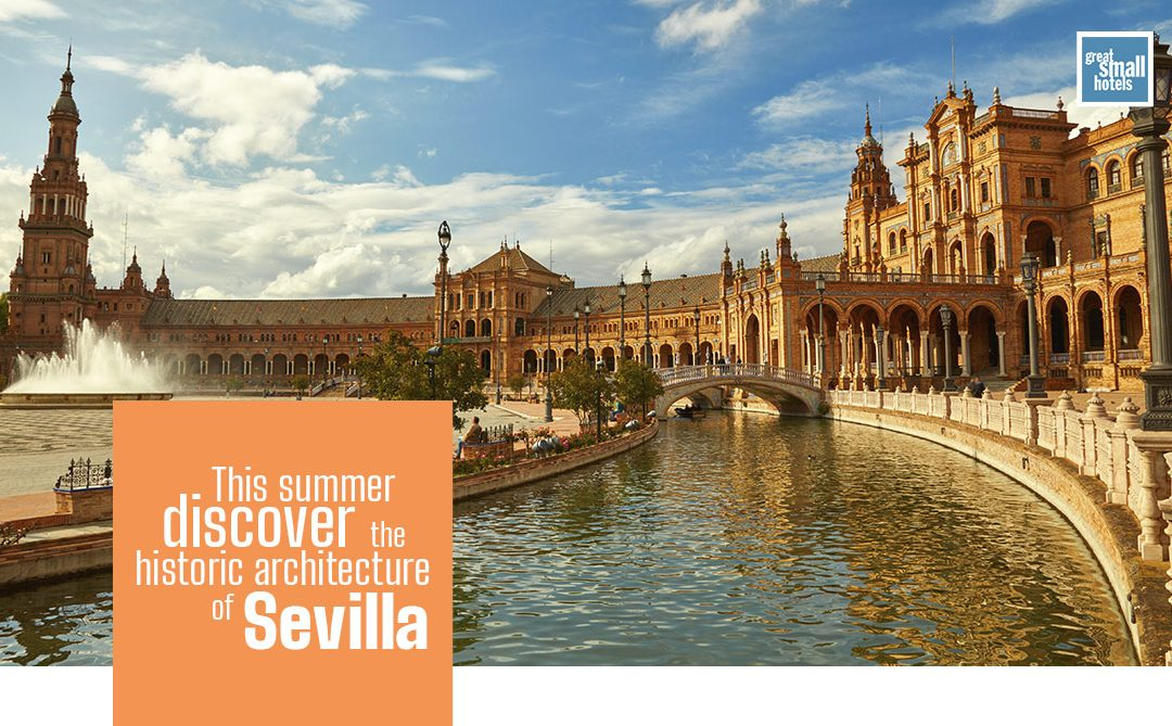 This summer discover the historic architecture of Sevilla