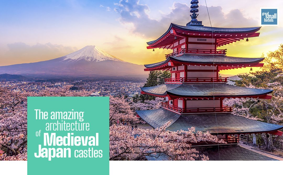 The amazing architecture of Medieval Japan castles