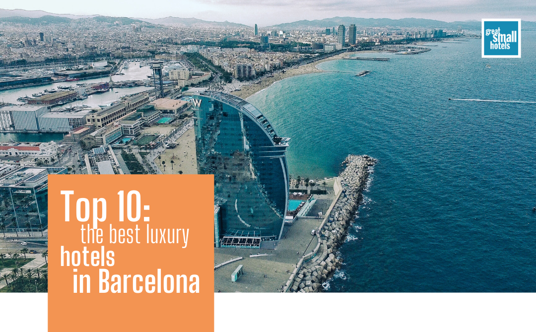 Top 10: the best luxury hotels in Barcelona