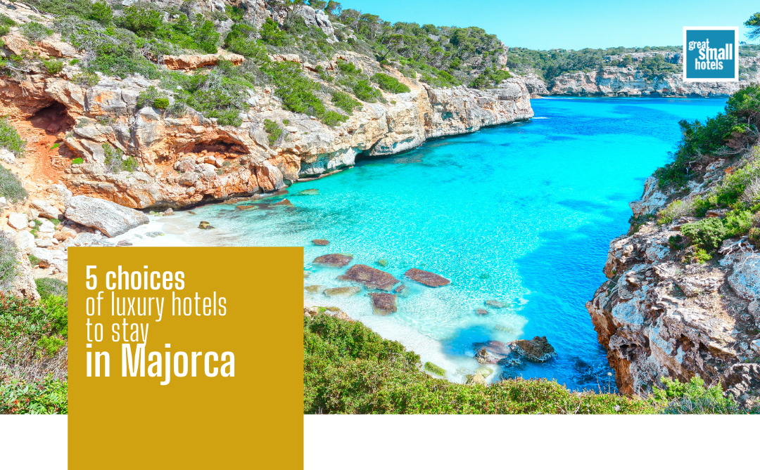 5 choices of luxury hotels to stay in Majorca