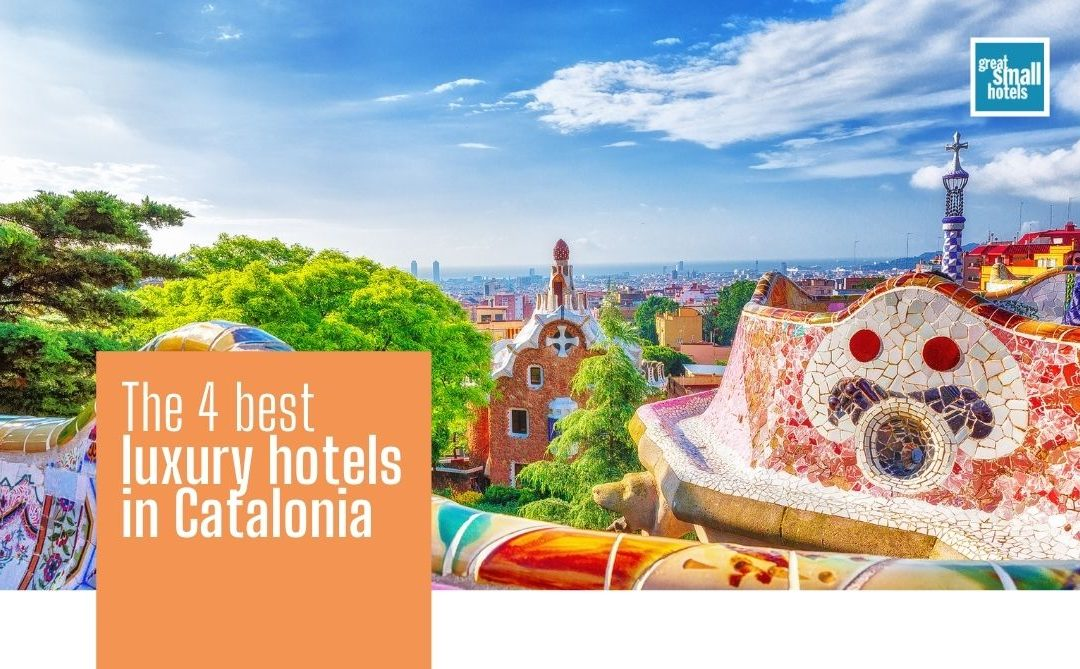 The 4 best luxury hotels in Catalonia