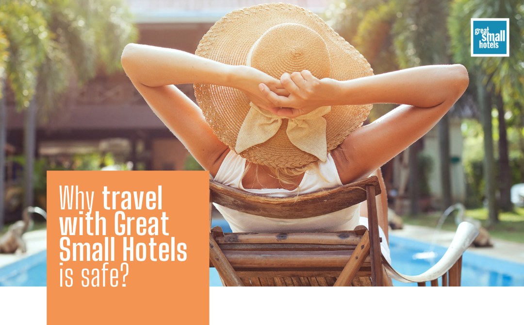 Why travel with Great Small Hotels is safe?