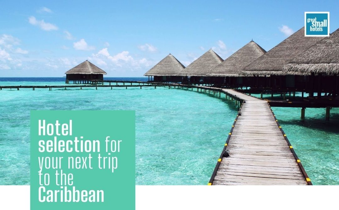 Hotel selection for your next trip to the Caribbean