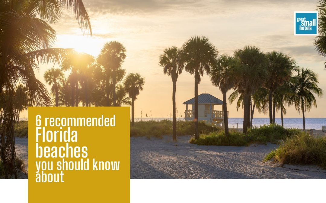 6 recommended Florida beaches you should know about